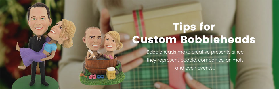Tips for Custom Bobbleheads