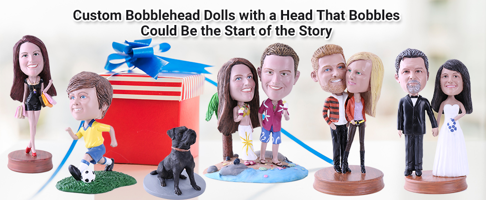 Custom Bobblehead Dolls with a Head That Bobbles Could Be the Start of the Story