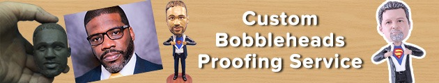Custom Bobbleheads Proofing Service